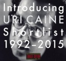 Introducing Uri Caine - Shrtlist 1992-2015