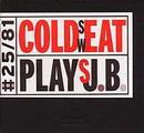Cold Sweat Plays J.B.
