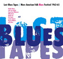 Lost Blues Tapes/ More American Folk Blues Festoval 1963-65