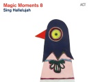 Magic Moments 8 - Sing Hallelujah