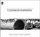 Evolution Of An Artist  Coleman Hawkins