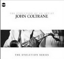 Evolution Of An Artist John Coltrane