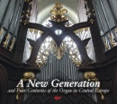 The New Generation and Four Centuries of the Organ