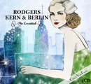 Richard Rodgers, Jerome Kern & Irving Berlin - The Essential